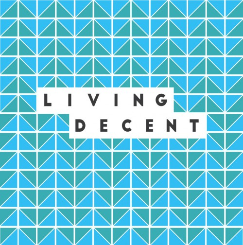Living Decent - 'Living Decent' (ep review)