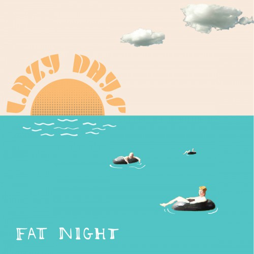 Fat Night - 'Lazy Days' (ep review)