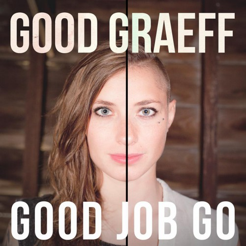 Good Graeff Good Job Go ep review